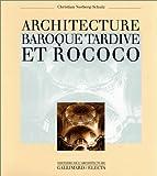 echange, troc Christian Norberg-Schulz - Architecture baroque tardive et rococo