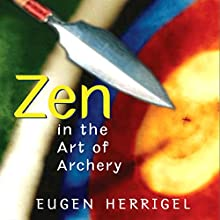 Zen in the Art of Archery Audiobook by Eugen Herrigel Narrated by Ralph Blum