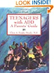 Teenagers with ADD: A Parents' Guide...
