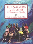 Teenagers with ADD: A Parents' Guide
