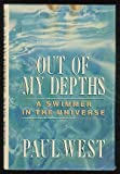 Out of my depths: A swimmer in the universe (0385180837) by West, Paul