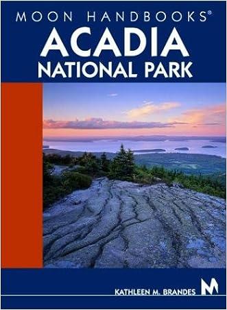 Moon Handbooks Acadia National Park written by Kathleen M. Brandes