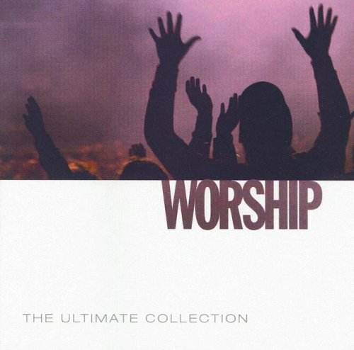Various Artists - Ultimate Worship Collection (Vol. 1) - Zortam Music