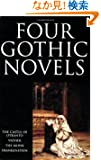 Four Gothic Novels: The Castle of Otranto / Vathek / The Monk / Frankenstein (World's Classics)