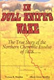 In Dull Knife's Wake: The True Story of the Northern Cheyenne Exodus of 1878