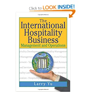 The International Hospitality Business: Management and Operations Kaye Sung Chon and Lawrence Yu