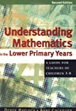 img - for Understanding Mathematics in the Lower Primary Years: A Guide for Teachers of Children 3 - 8 by Derek Haylock (2002-11-15) book / textbook / text book