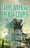 Building Harlequin's Moon by Larry Niven and Brenda Cooper
