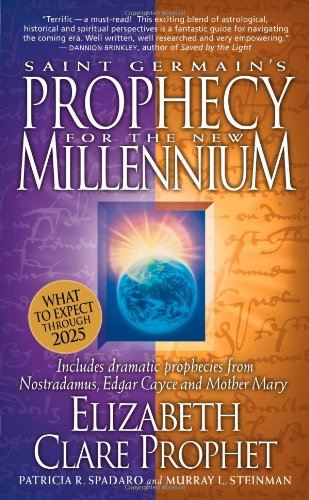 Saint Germain s Prophecy for the New Millennium Includes Dramatic Prophecies from Nostradamus Edgar Cayce and092272993X : image