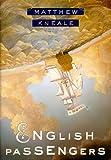 English Passengers Matthew Kneale