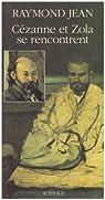 Cézanne et Zola se rencontrent par Jean