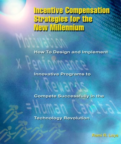 Incentive Compensation Strategies for the New Millennium PDF