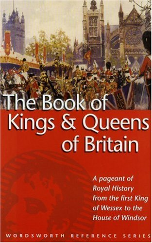 Wordsworth Book of the Kings & Queens of Britain, G. S. FREEMAN-GRENVILLE P.