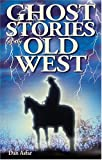 Ghost Stories of the Old West