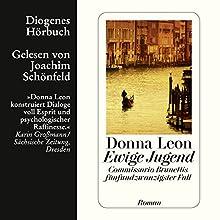 Ewige Jugend (Guido Brunetti 25) Hörbuch von Donna Leon Gesprochen von: Joachim Schönfeld
