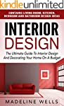 Interior Design: The Ultimate Guide T...