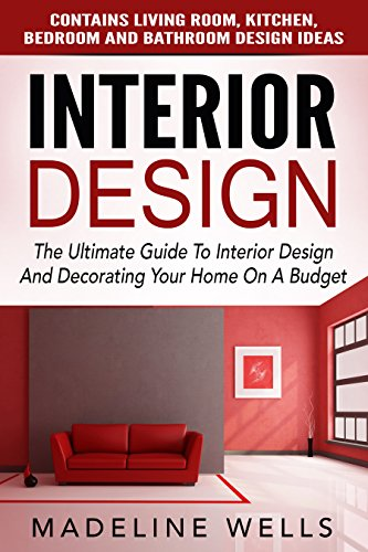 Download Pdf Interior Design The Ultimate Guide To Interior Design And Decorating Your Home On