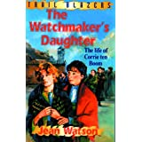 CORRIE TEN BOOM; WATCHMAKER'S DAUGHTER: Life of Corrie Ten Boom (Trailblazer)by Jean Watson