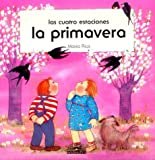 img - for The Cuatro Estaciones la Primavera / Spring (Spanish Edition) book / textbook / text book