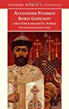 Boris Godunov and Other Dramatic Works (Oxford World's Classics) (0199211302) by Pushkin, Alexander
