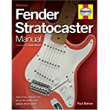 Fender Stratocaster Manual: How to Buy, Maintain and Set Up the World's Most Popular Electric Guitarby Paul Balmer