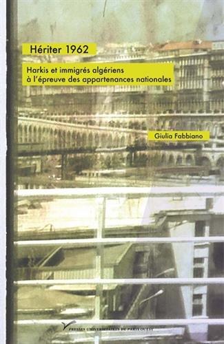 Hériter 1962 : Harkis et immigrés algériens à l'épreuve des appartenances nationales