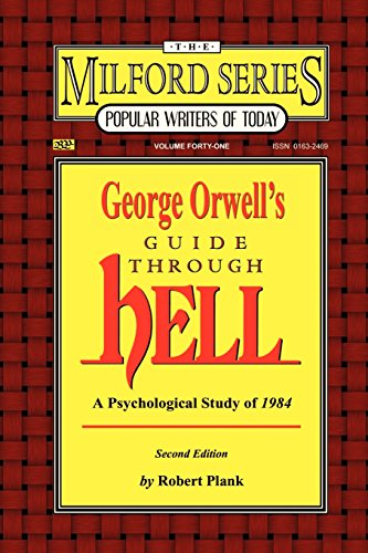 George Orwell's Guide Through Hell: A Psychological Study of Nineteen Eighty Four (The Milford Series. Popular Writers of Today, V. 41): A Psychological Study of 1984