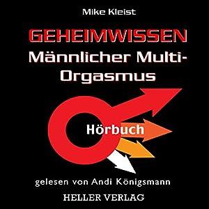 Geheimwissen männlicher Multi-Orgasmus Hörbuch