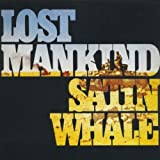 Lost Mankind by Satin Whale
