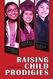 img - for Raising Child Prodigies book / textbook / text book