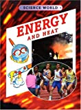 Energy and Heat (Science World (Stargazer Books))