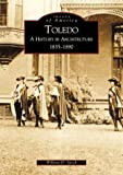 img - for Toledo: A History in Architecture 1835-1890 (Images of America) book / textbook / text book