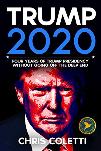 Trump: 2020 without Going Off the Deep End (Election 2016)