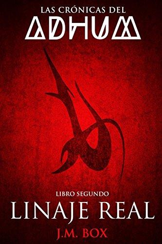 Las Crónicas del Adhum. Libro II.: Linaje Real: Volume 2