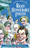 Right Honourable Insults: A Stirring Collection of Political Insults and Invective