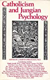 Catholicism and Jungian Psychology: Psychology Religion