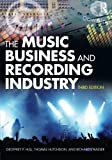 img - for By Geoffrey P Hull The Music Business and Recording Industry (3rd Edition) book / textbook / text book