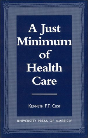 A Just Minimum of Health Care: Selected Texts, Parallel Analysis and Comparative Approach