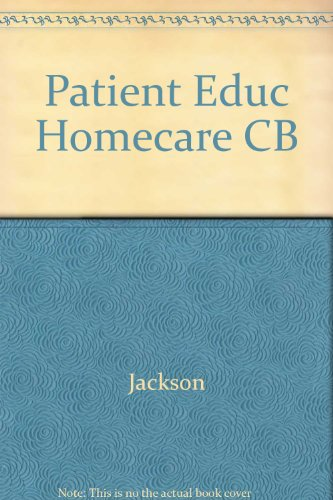 Patient Education in Home Care: A Practical Guide to Effective Teaching and Documentation