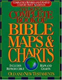Nelson s Complete Book of Bible Maps and Charts: All the Visual Bible Study Aids and Helps in One Key Resource-Fully Reproducible