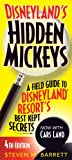 Disneyland's Hidden Mickeys: A Field Guide to Disneyland Resort's Best Kept Secrets (Disneyland's Hidden Mickeys: A Field Guide to the Disneyland)