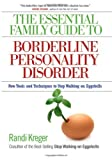 img - for The Essential Family Guide to Borderline Personality Disorder: New Tools and Techniques to Stop Walking on Eggshells by Kreger, Randi (2008) Paperback book / textbook / text book