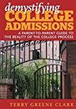 img - for demystifying COLLEGE ADMISSIONS: A Parent-to-Parent Guide to the Reality of the College Process book / textbook / text book