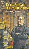 El Escandalo del Padre Brown (Spanish Edition)