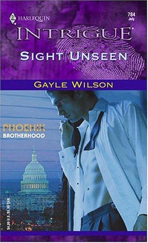 Sight Unseen: Phoenix Brotherhood (Intrigue), GAYLE WILSON