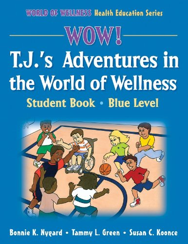 Wow! T.J.'S Adventures In The World Of Wellness-Blue Level-Hardback: Student Book (World Of Wellness Health Education Series)
