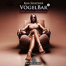 VögelBar 1: Erotisches Hörbuch Hörbuch von Kim Shatner Gesprochen von: Magdalena Berlusconi