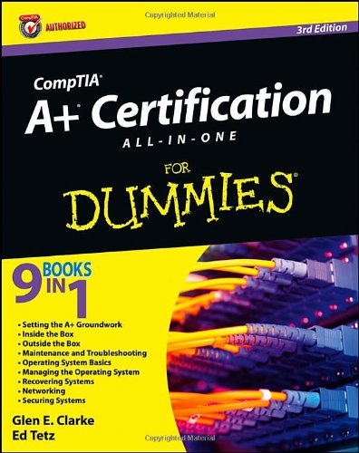 CompTIA A+ Certification All-In-One For Dummies, Second Edition