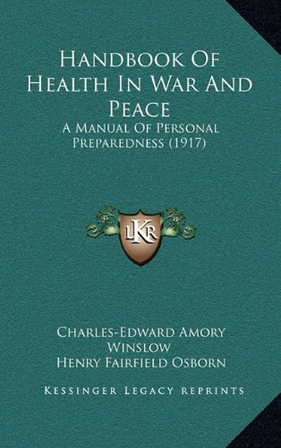 Handbook of Health in War and Peace: A Manual of Personal Preparedness (1917)