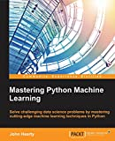 Mastering Python Machine Learning